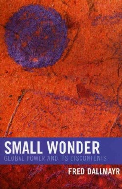 Small Wonder: Global Power And Its Discontents (Paperback)
