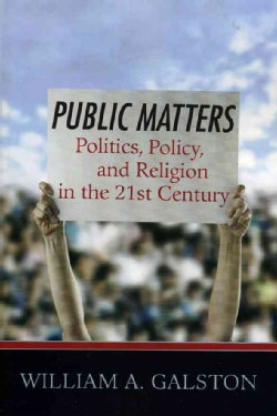 Public Matters: Politics, Policy, And Religion (Paperback)