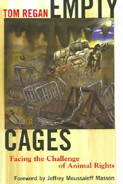 Empty Cages: Facing the Challenge of Animal Rights (Paperback)