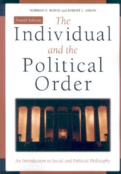 The Individual and the Political Order: An Introduction to Social and Political Philosophy (Paperback)