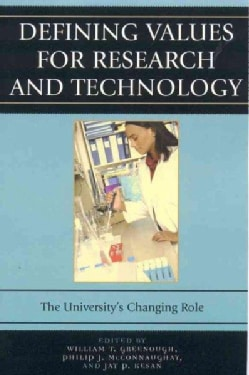 Defining Values for Resesarch And Technology: The University's Changing Role (Hardcover)