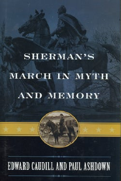 Sherman's March in Myth and Memory (Hardcover)