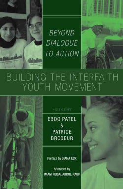 Building the Interfaith Youth Movement: Beyond Dialogue to Action (Paperback)
