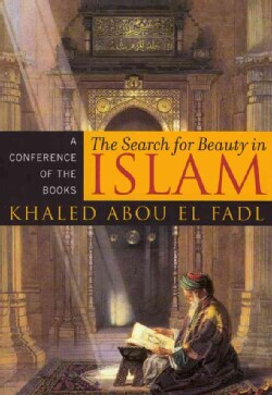 The Search for Beauty in Islam: A Conference of the Books (Paperback)