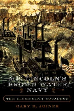 Mr. Lincoln's Brown Water Navy: The Mississippi Squadron (Paperback)
