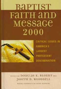 The Baptist Faith and Message 2000: Critical Issues in America's Largest Protestant Denomination (Hardcover)