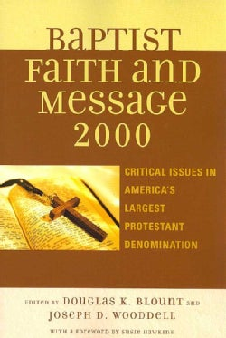 The Baptist Faith and Message 2000: Critical Issues in America's Largest Protestant Denomination (Paperback)