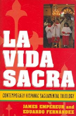 La Vida Sacra: Contemporary Hispanic Sacramental Theology (Paperback)