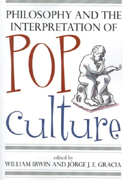Philosophy And the Interpretation of Pop Culture (Paperback)