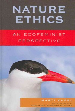 Nature Ethics: An Ecofeminist Perspective (Hardcover)