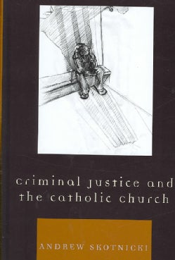 Criminal Justice and the Catholic Church (Hardcover)