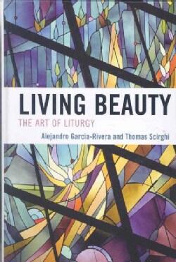 Living Beauty: The Art of Liturgy (Hardcover)