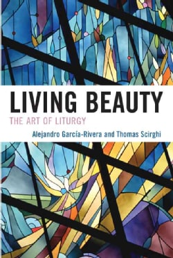 Living Beauty: The Art of Liturgy (Paperback)