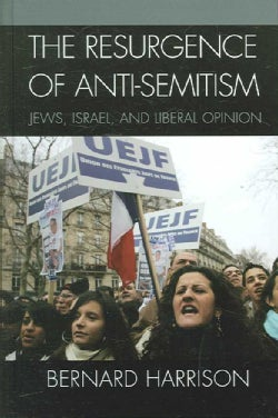 The Resurgence of Anti-Semitism: Jews, Israel And Liberal Opinion (Hardcover)