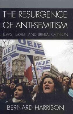 Resurgence of Anti-semitism: Jews, Israel And Liberal Opinion (Paperback)