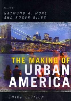 The Making of Urban America (Paperback)