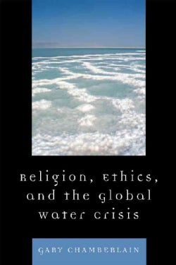Troubled Waters: Religion, Ethics, and the Global Water Crisis (Paperback)