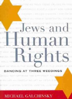 Jews and Human Rights: Dancing at Three Weddings (Paperback)