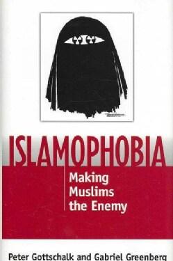 Islamophobia: Making Muslims the Enemy (Hardcover)