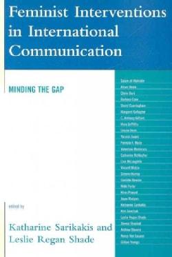 Feminist Interventions in International Communication: Minding the Gap (Paperback)