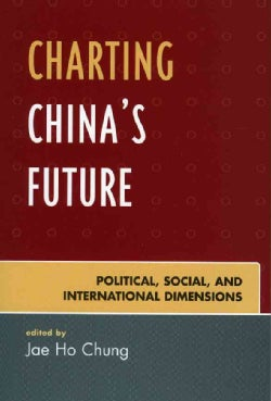 Charting China's Future: Political, Social, And International Dimensions (Paperback)