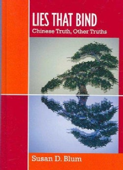 Lies That Bind: Chinese Truth, Other Truths (Hardcover)