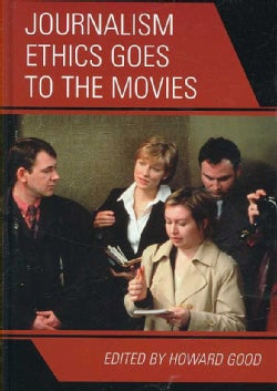 Journalism Ethics Goes to the Movies (Hardcover)