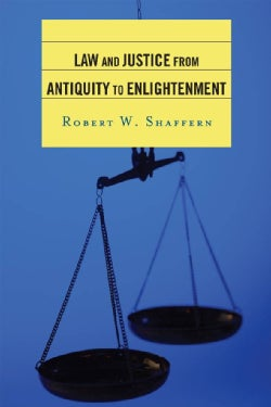 Law and Justice from Antiquity to Enlightenment (Hardcover)