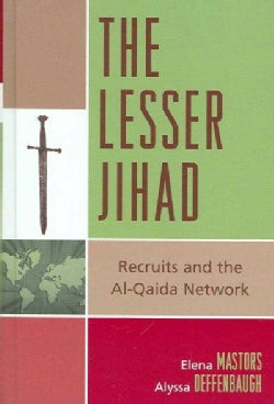 The Lesser Jihad: Recruits and the Al-Qaida Network (Hardcover)