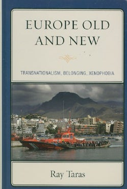 Europe Old and New: Transnationalism, Belonging, Xenophobia (Hardcover)