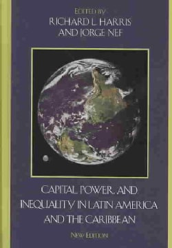 Capital, Power, and Inequality in Latin America and the Caribbean (Hardcover)