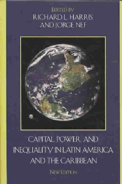 Capital Power, and Inequality in Latin America and the Caribbean (Paperback)