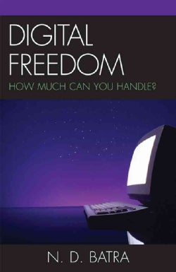 Digital Freedom: How Much Can You Handle? (Paperback)