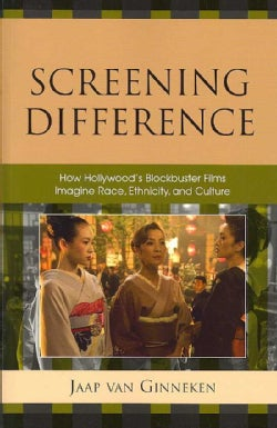 Screening Difference: How Hollywood's Blockbuster Films Imagine Race, Ethnicity, and Culture (Hardcover)