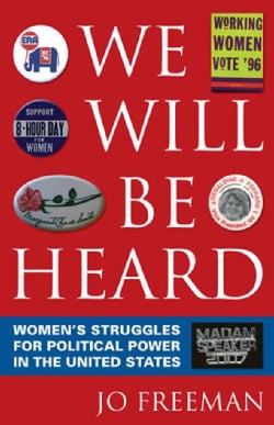 We Will Be Heard: Women's Struggles for Political Power in the United States (Paperback)