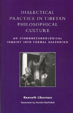 Dialectical Practice in Tibetan Philosophical Culture: An Ethnomethodological Inquiry into Formal Reasoning (Paperback)