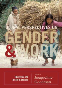 Global Perspectives on Gender and Work: Readings and Interpretations (Hardcover)