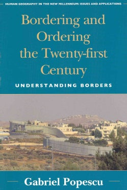 Bordering and Ordering the Twenty-First Century: Understanding Borders (Paperback)
