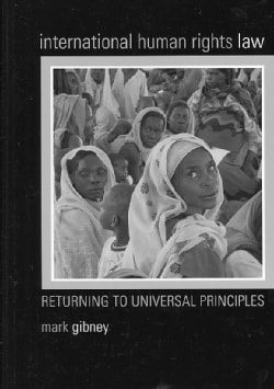 International Human Rights Law: Returning to Universal Principles (Hardcover)
