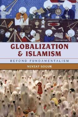 Globalization and Islamism: Beyond Fundamentalism (Hardcover)