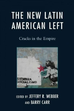 The New Latin American Left: Cracks in the Empire (Paperback)