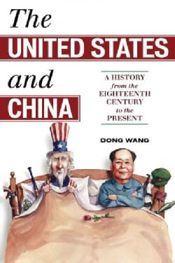 The United States and China: A History from the Eighteenth Century to the Present (Hardcover)