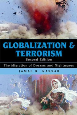 Globalization and Terrorism: The Migration of Dreams and Nightmares (Hardcover)