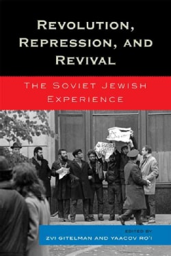Revolution, Repression, and Revival: The Soviet Jewish Experience (Hardcover)