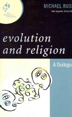 Evolution and Religion: A Dialogue (Paperback)