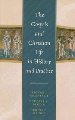 The Gospels and Christian Life in History and Practice (Hardcover)