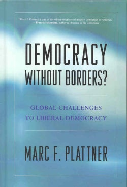 Democracy Without Borders?: Global Challenges to Liberal Democracy (Hardcover)