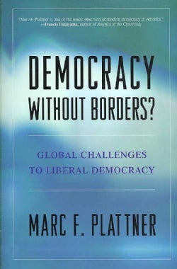 Democracy Without Borders?: Global Challenges to Liberal Democracy (Paperback)