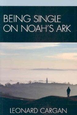 Being Single on Noah's Ark (Paperback)