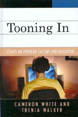 Tooning In: Essays on Popular Culture and Education (Hardcover)